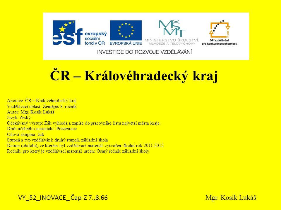 Anotace: ČR – Královéhradecký kraj Vzdělávací oblast: Zeměpis 8.