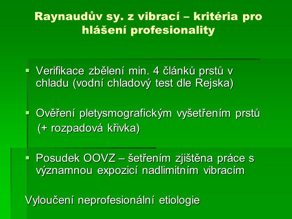 Postižení periferních nervů HKK z vibrací  Má charakter periferní neuropatie n.
