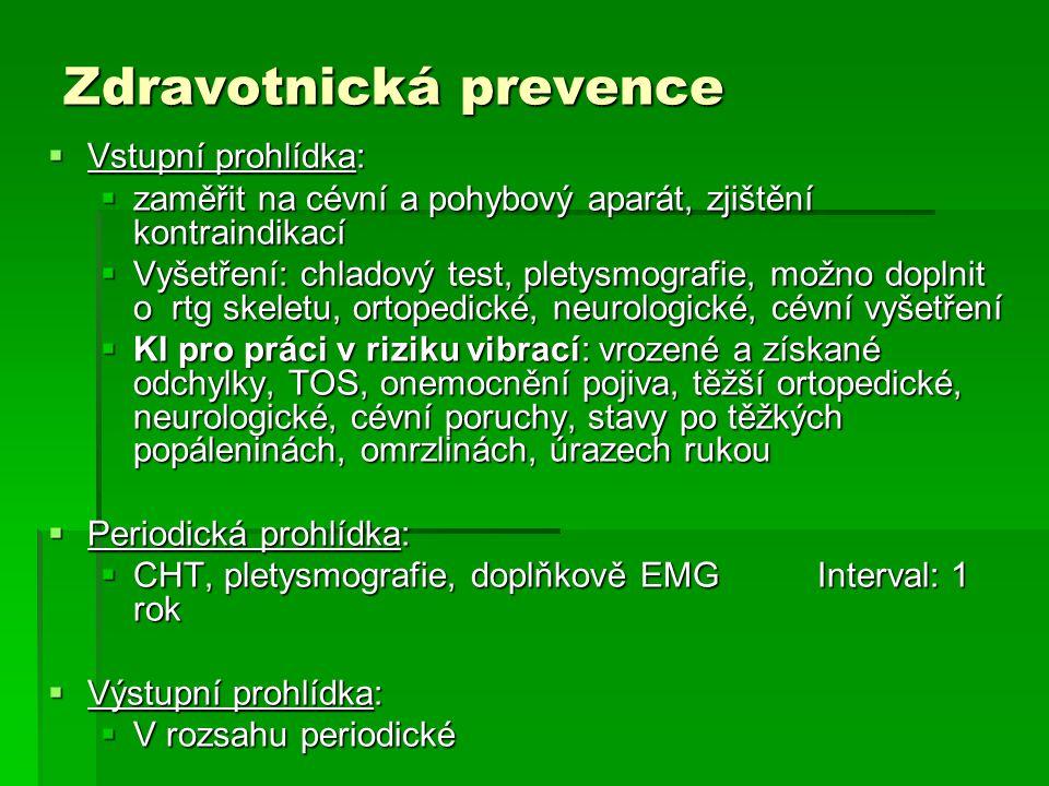 Zdravotnická prevence  Vstupní prohlídka:  zaměřit na cévní a pohybový aparát, zjištění kontraindikací  Vyšetření: chladový test, pletysmografie, m