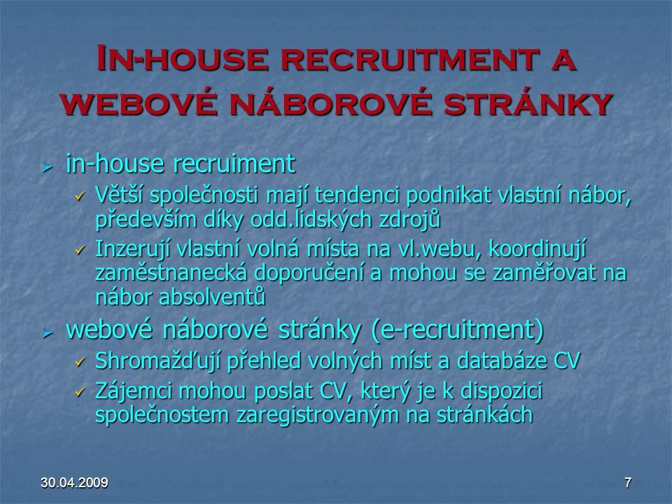 30.04.20097 In-house recruitment a webové náborové stránky  in-house recruiment Větší společnosti mají tendenci podnikat vlastní nábor, především dík