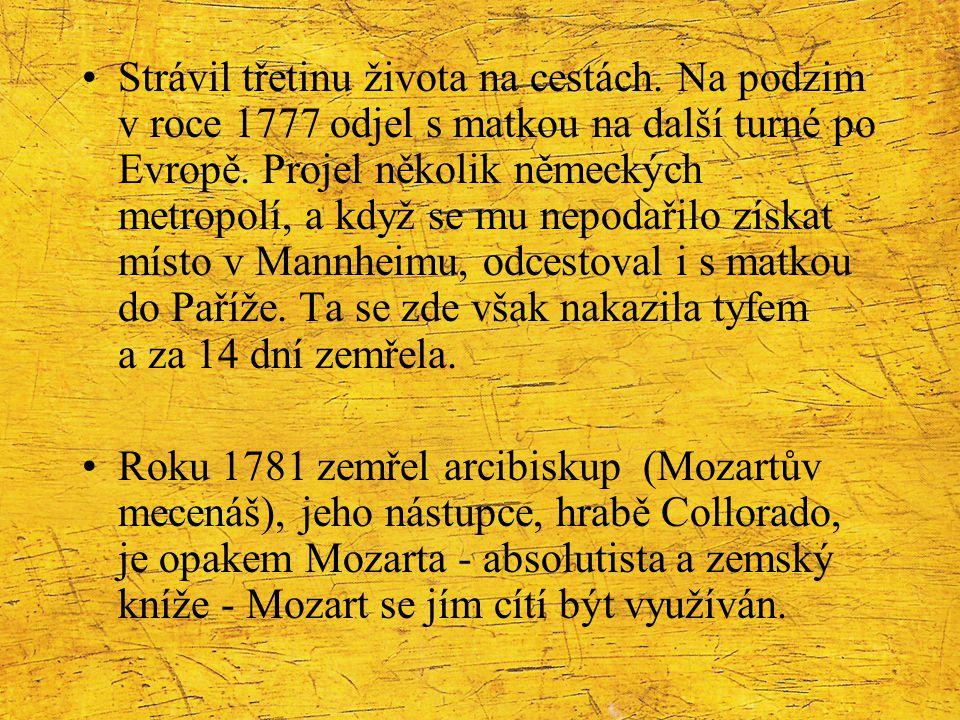Strávil třetinu života na cestách. Na podzim v roce 1777 odjel s matkou na další turné po Evropě. Projel několik německých metropolí, a když se mu nep