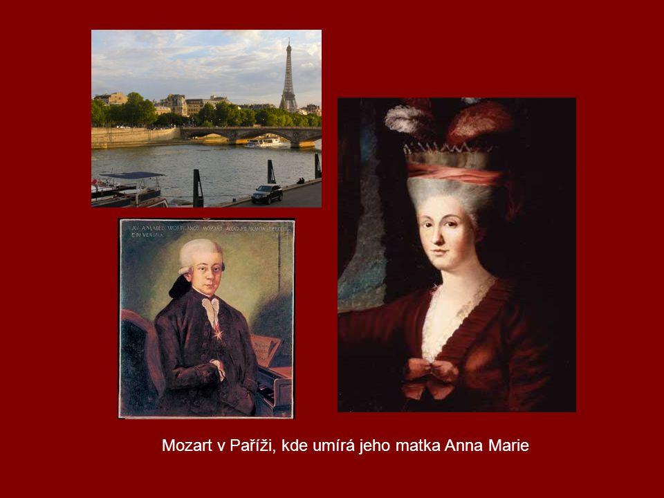 Mozart v Paříži, kde umírá jeho matka Anna Marie