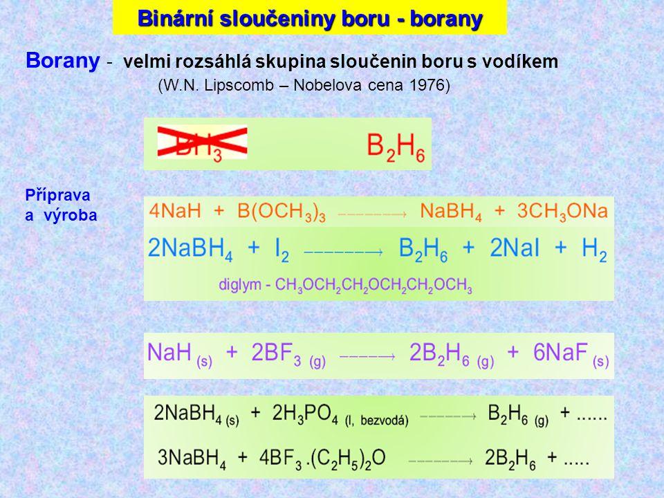 Borany - velmi rozsáhlá skupina sloučenin boru s vodíkem (W.N.