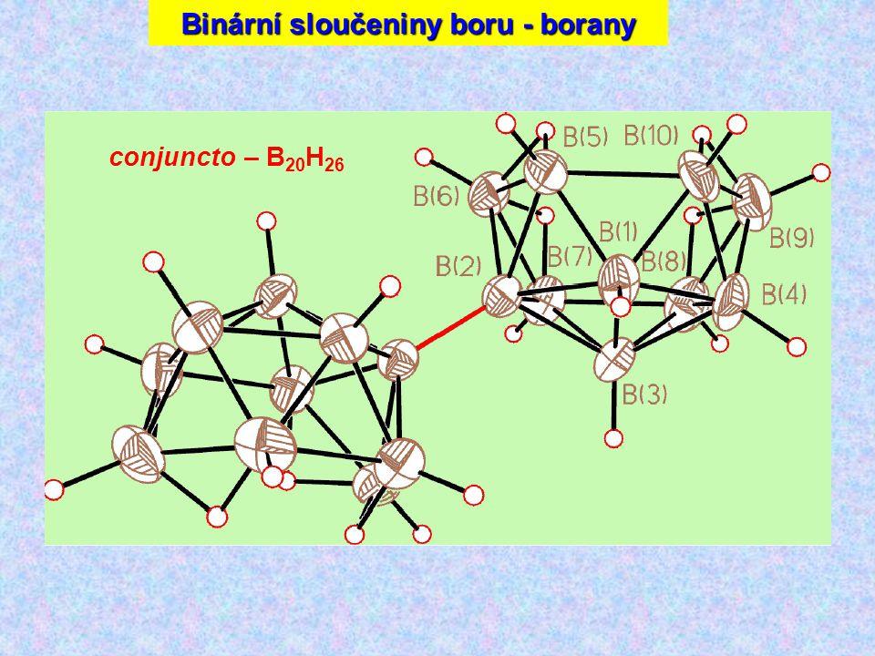 Sloučeniny boru conjuncto – B 20 H 26 Binární sloučeniny boru - borany