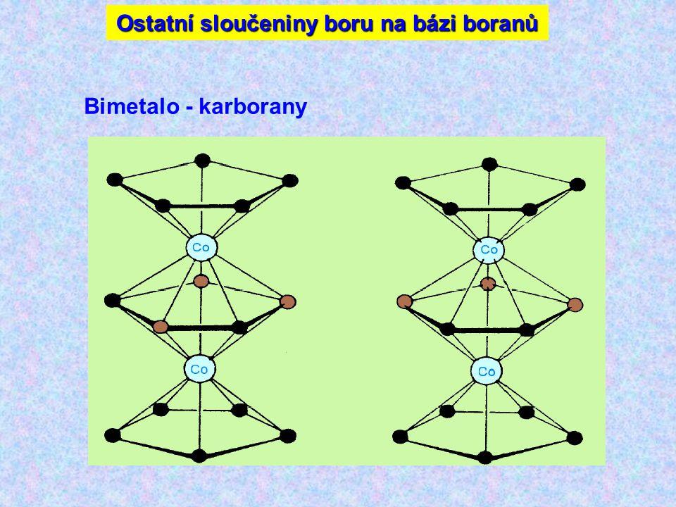 Bimetalo - karborany Ostatní sloučeniny boru na bázi boranů