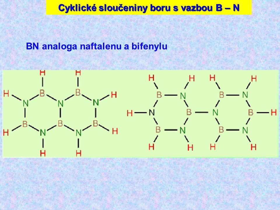 Sloučeniny boru BN analoga naftalenu a bifenylu Cyklické sloučeniny boru s vazbou B – N