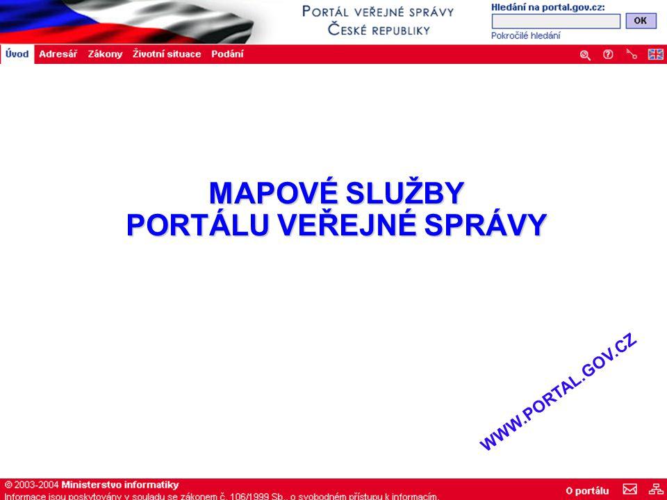 MAPOVÉ SLUŽBY PORTÁLU VEŘEJNÉ SPRÁVY WWW.PORTAL.GOV.CZ