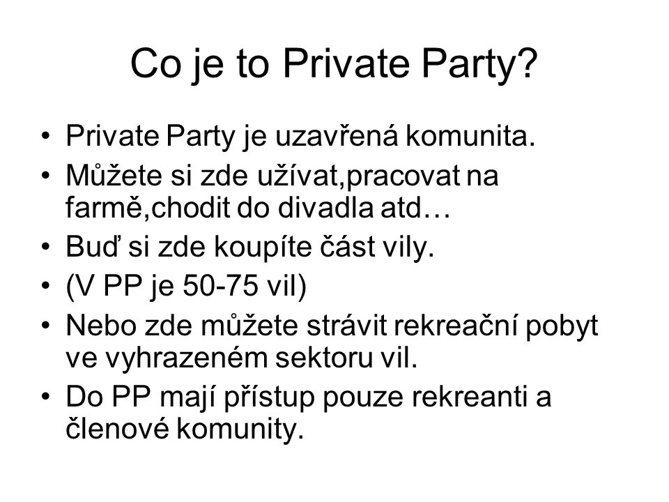 Co je to Private Party. Private Party je uzavřená komunita.