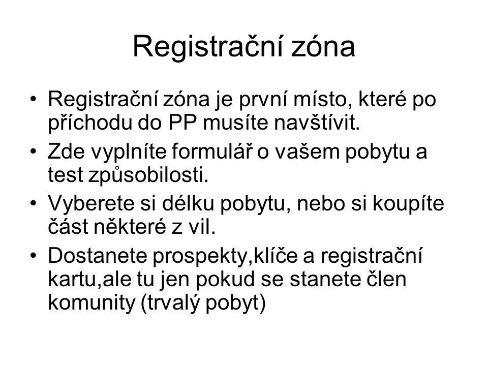 Registrační zóna Registrační zóna je první místo, které po příchodu do PP musíte navštívit. Zde vyplníte formulář o vašem pobytu a test způsobilosti.