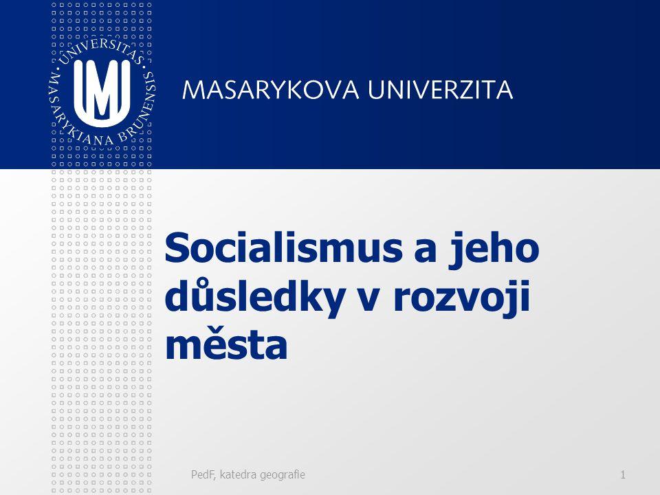 PedF, katedra geografie1 Socialismus a jeho důsledky v rozvoji města