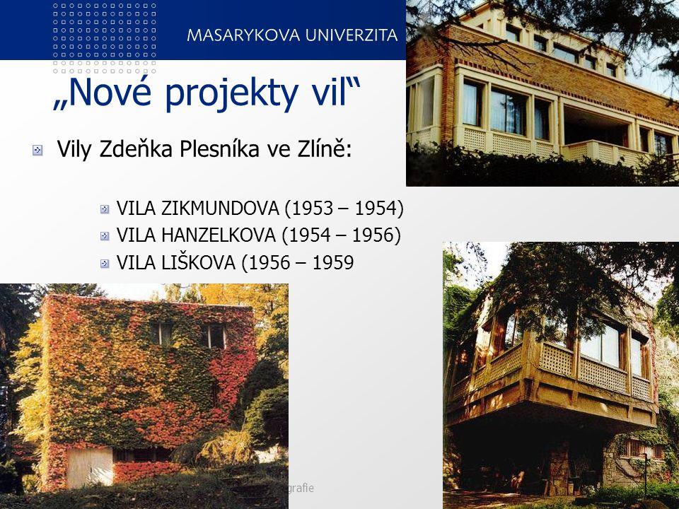 """""""Nové projekty vil"""" Vily Zdeňka Plesníka ve Zlíně: VILA ZIKMUNDOVA (1953 – 1954) VILA HANZELKOVA (1954 – 1956) VILA LIŠKOVA (1956 – 1959 PedF, katedra"""