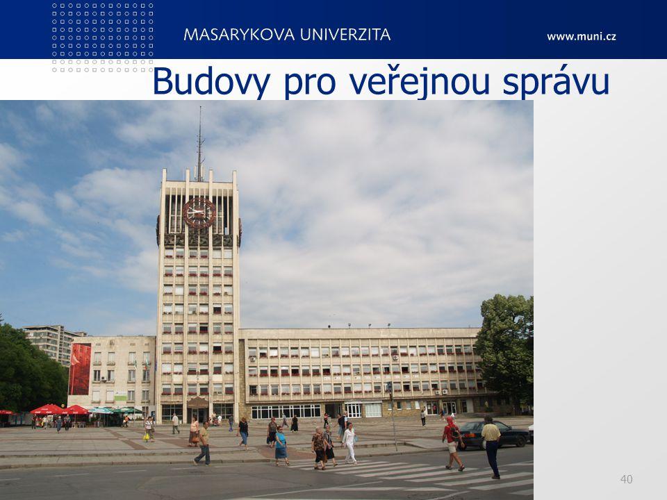 PedF, katedra geografie40 Budovy pro veřejnou správu