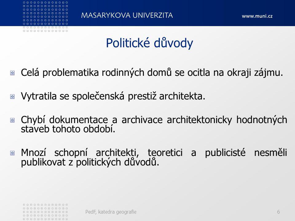 PedF, katedra geografie27 Historie výstavby v Brně Stavba cihelných domů - na ulici Dvorského v letech 1951-52 a dále sídliště Pod kaštany v letech 1956-1957.