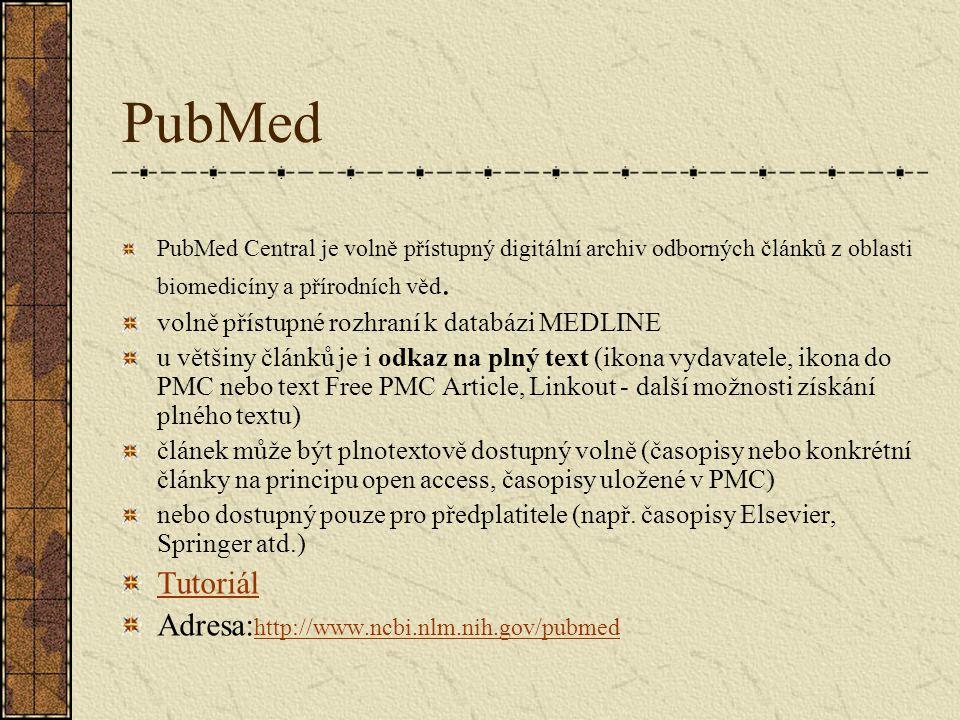 PubMed PubMed Central je volně přístupný digitální archiv odborných článků z oblasti biomedicíny a přírodních věd.