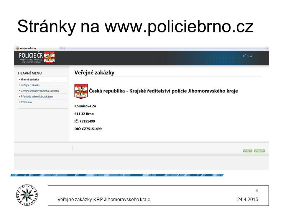 24.4.2015Veřejné zakázky KŘP Jihomoravského kraje 4 Stránky na www.policiebrno.cz
