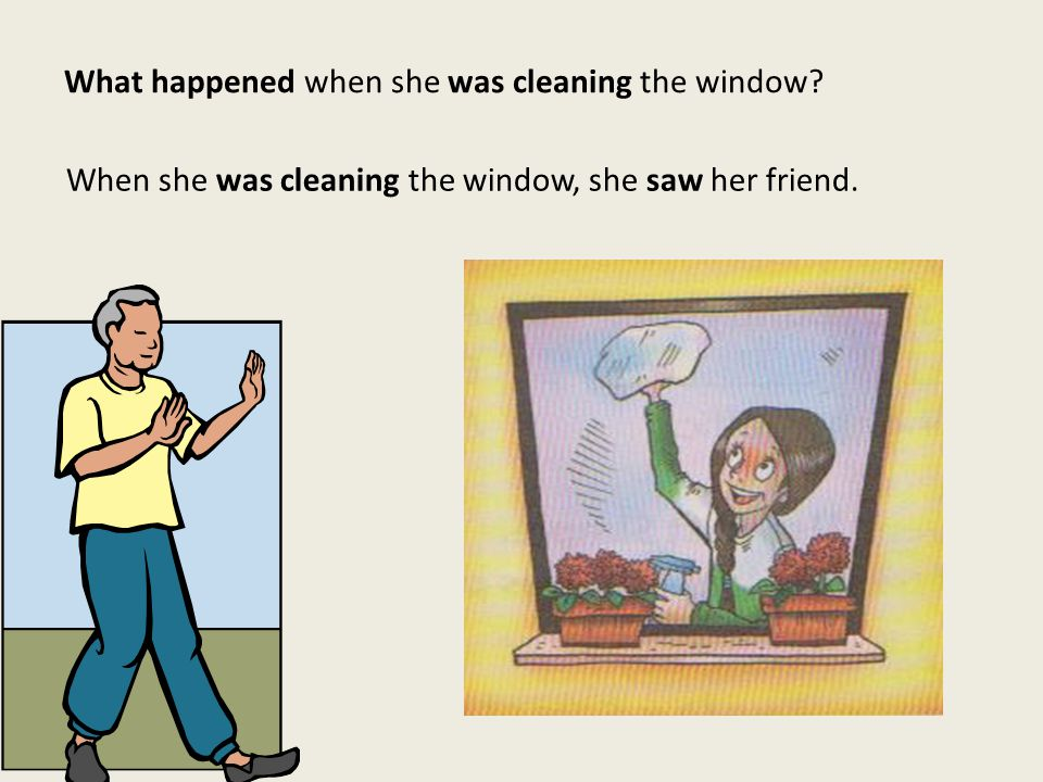 What happened when she was cleaning the window.