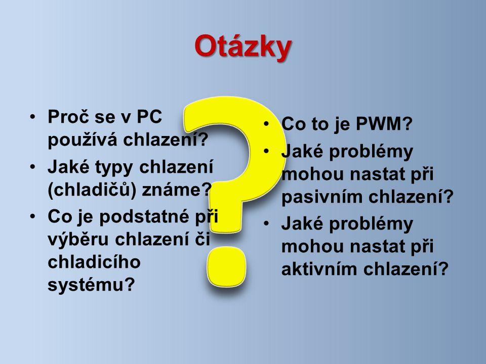 Otázky Co to je PWM. Jaké problémy mohou nastat při pasivním chlazení.