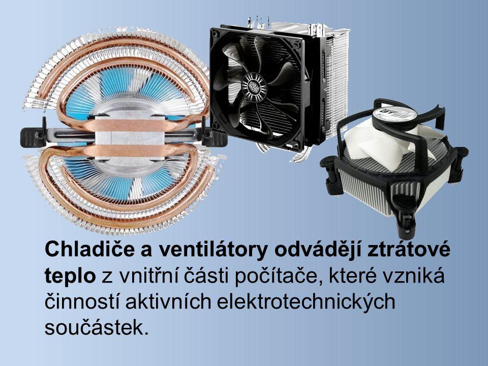Chladiče a ventilátory odvádějí ztrátové teplo z vnitřní části počítače, které vzniká činností aktivních elektrotechnických součástek.