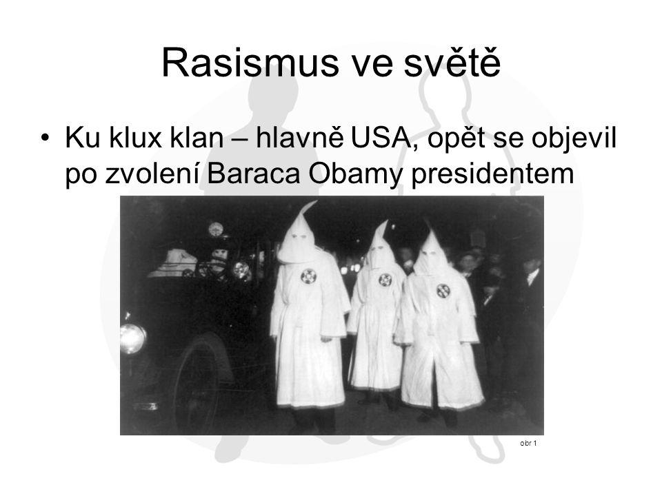 Rasismus ve světě Ku klux klan – hlavně USA, opět se objevil po zvolení Baraca Obamy presidentem obr 1