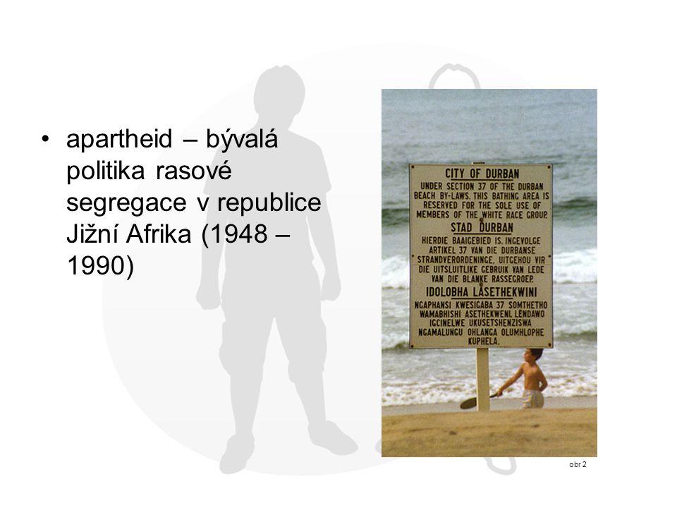 apartheid – bývalá politika rasové segregace v republice Jižní Afrika (1948 – 1990) obr 2