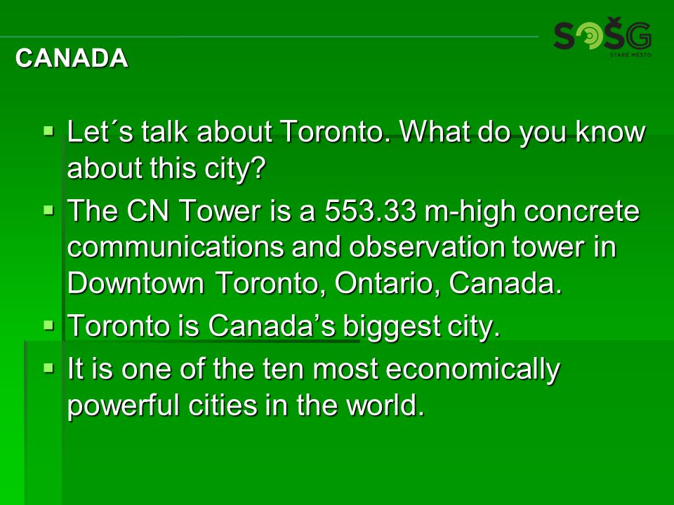 Let´s talk about Toronto.What do you know about this city.