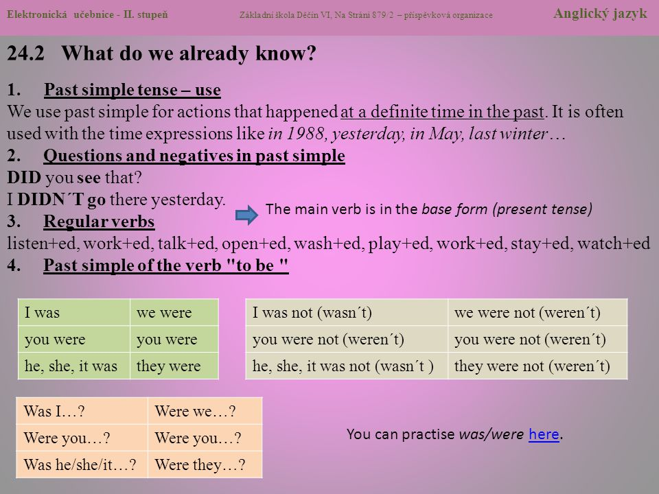 24.2 What do we already know? 1.Past simple tense – use We use past simple for actions that happened at a definite time in the past. It is often used