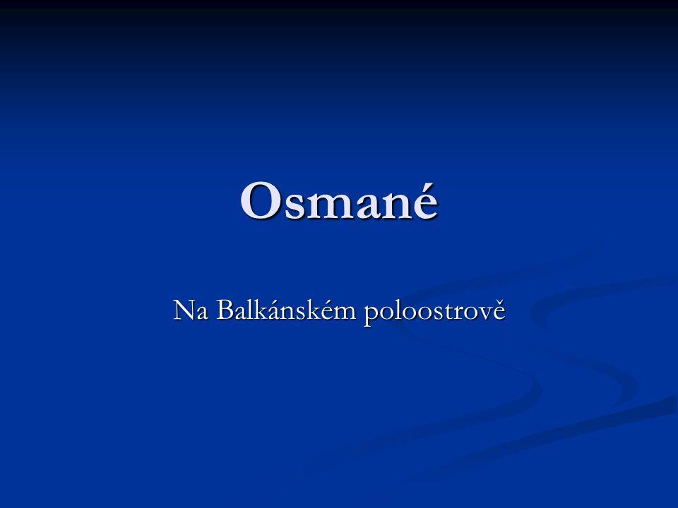 Osmané Na Balkánském poloostrově