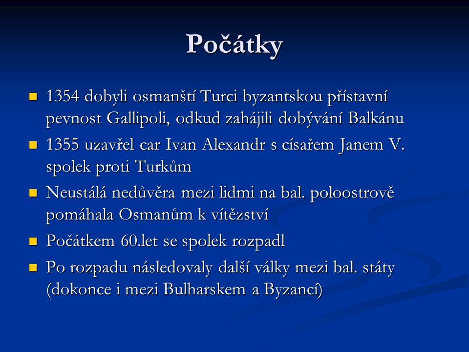 Nájezd Osmanů do Evropy Vykořisťující války vystřídaly boje o území Vykořisťující války vystřídaly boje o území 1359 obléhali Osmané Konstantinopol 1359 obléhali Osmané Konstantinopol 1361 získali Dimotiku a Adrianopolis => přenesli se sem, na evropské území 1361 získali Dimotiku a Adrianopolis => přenesli se sem, na evropské území Balkánské země nebyly schopny jednotně čelit nájezdníkům Balkánské země nebyly schopny jednotně čelit nájezdníkům