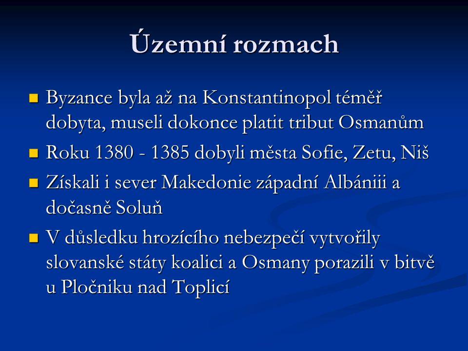Bitva na Kosově poli Definitivní porážka Osmanských vojsk se čím dál rychleji blížila kvůli sjednocení nejrozvinutějších států Balkánského poloostrova Definitivní porážka Osmanských vojsk se čím dál rychleji blížila kvůli sjednocení nejrozvinutějších států Balkánského poloostrova 15.června 1389 byla bitva na Kosově poli – dopadla prakticky nerozhodně, obě strany utrpěly velké ztráty a zemřeli i oba velitelé 15.června 1389 byla bitva na Kosově poli – dopadla prakticky nerozhodně, obě strany utrpěly velké ztráty a zemřeli i oba velitelé Srbsko naprosto zničené bitvou bylo napadeno Uhry a museli podporovat Osmany Srbsko naprosto zničené bitvou bylo napadeno Uhry a museli podporovat Osmany