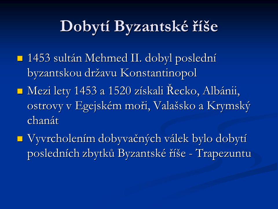 Dobytí Byzantské říše 1453 sultán Mehmed II. dobyl poslední byzantskou državu Konstantinopol 1453 sultán Mehmed II. dobyl poslední byzantskou državu K