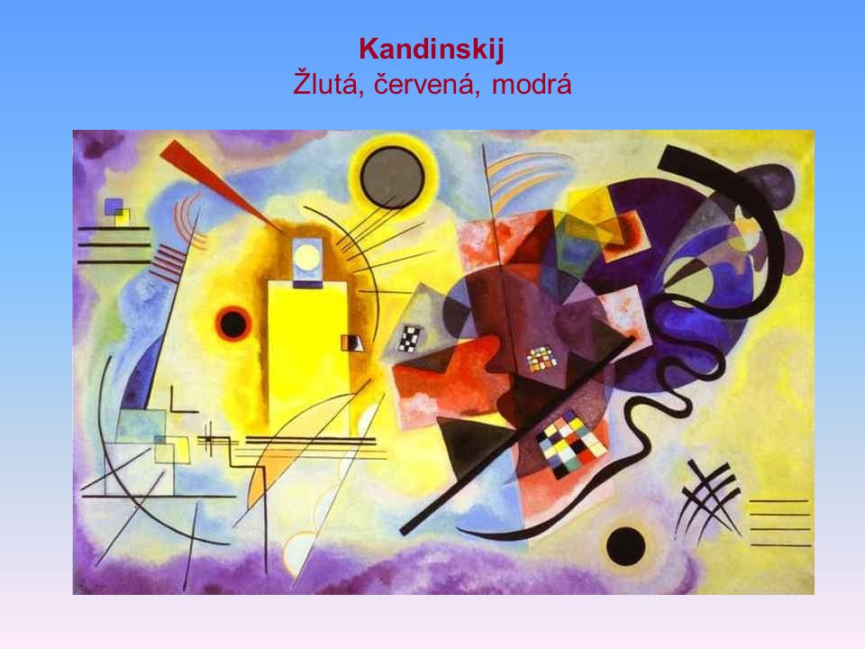 Kandinskij Žlutá, červená, modrá