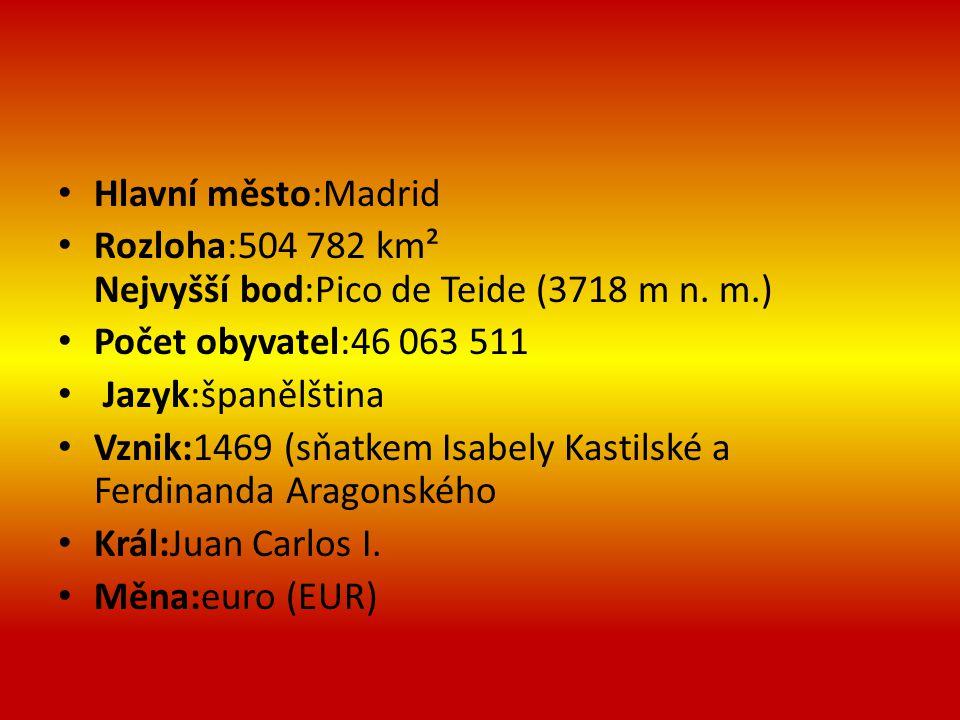 Hlavní město:Madrid Rozloha:504 782 km² Nejvyšší bod:Pico de Teide (3718 m n.