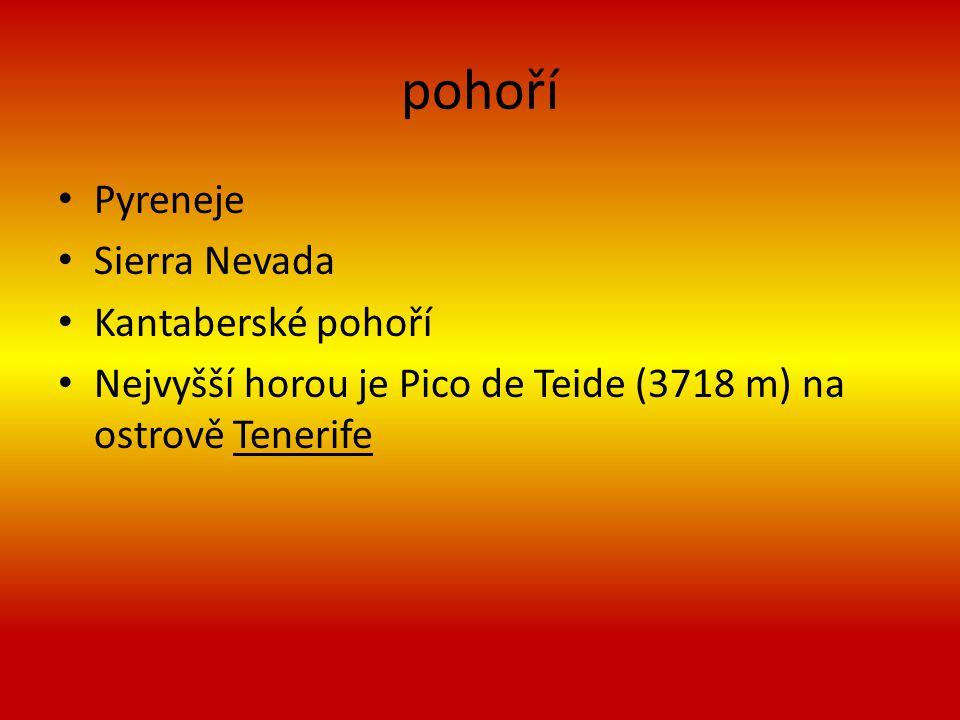 pohoří Pyreneje Sierra Nevada Kantaberské pohoří Nejvyšší horou je Pico de Teide (3718 m) na ostrově Tenerife