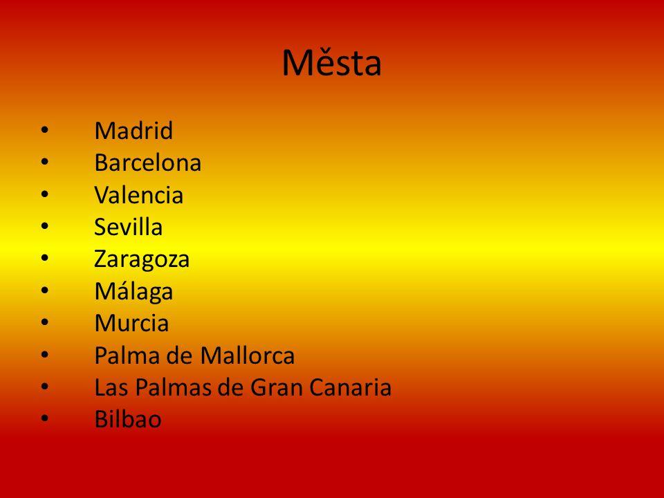 Města Madrid Barcelona Valencia Sevilla Zaragoza Málaga Murcia Palma de Mallorca Las Palmas de Gran Canaria Bilbao