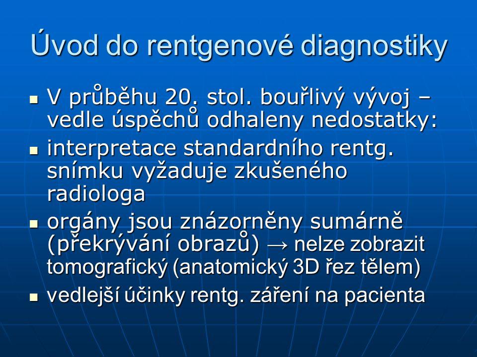 Úvod do problematiky Zavedením počítačů do lékařské diagnostiky v 60.