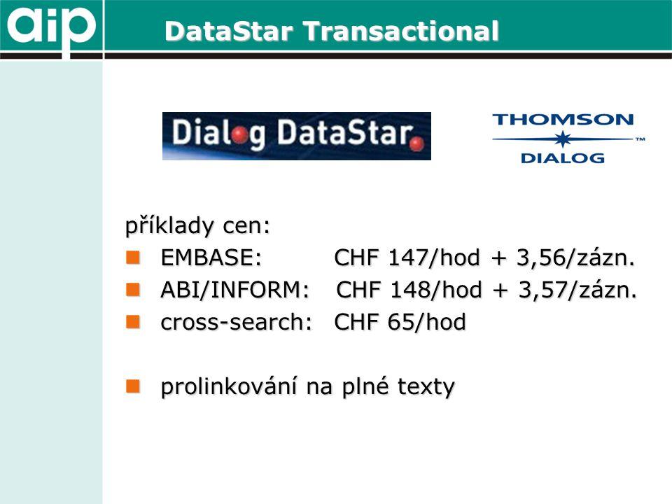 DataStar Transactional příklady cen: EMBASE: CHF 147/hod + 3,56/zázn.