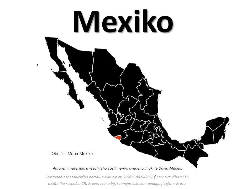 Základní údaje Rozloha Rozloha: téměř 2 miliony km 2 Počet obyva Počet obyvatel: více než 100 milionů Státní zřízení Státní zřízení: republika Jazyk Jazyk: španělština Měna Měna: mexické peso Některé údaje byly zaokrouhleny Obr.