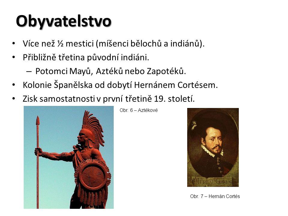 Obyvatelstvo Více než ½ mestici (míšenci bělochů a indiánů). Přibližně třetina původní indiáni. – Potomci Mayů, Aztéků nebo Zapotéků. Kolonie Španělsk