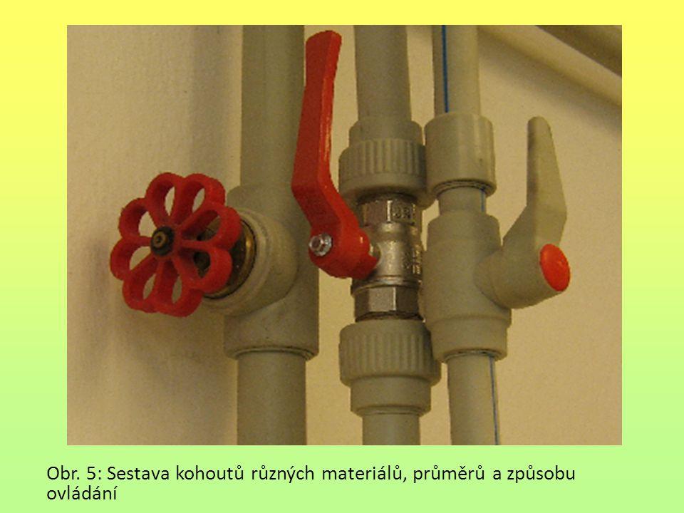 Obr. 5: Sestava kohoutů různých materiálů, průměrů a způsobu ovládání