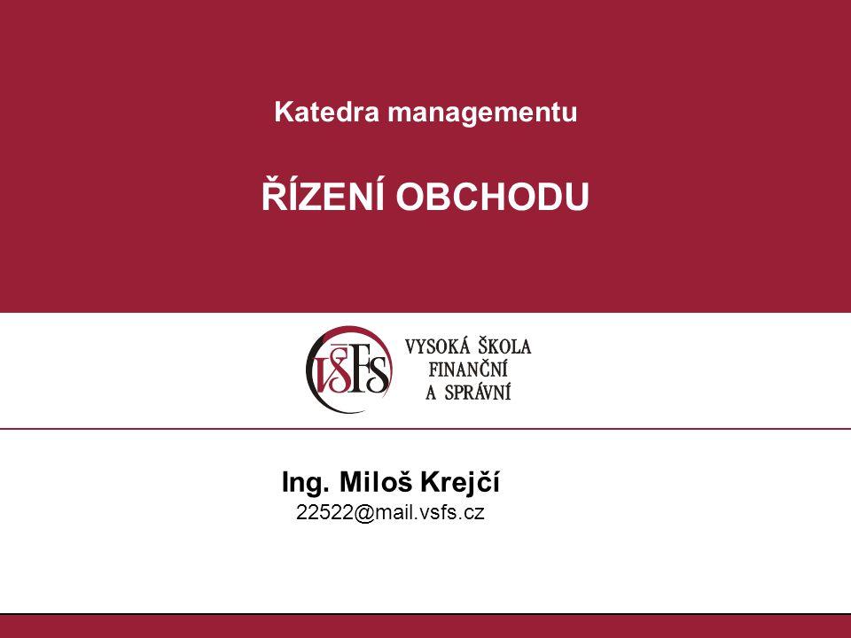 22.ŘÍZENÍ OBCHODU [ROb] Ing. Miloš Krejčí 22522@mail.vsfs.cz Fáze nákupního procesu 1.