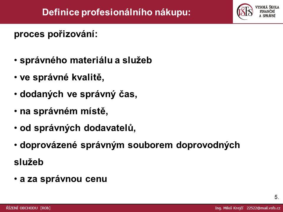 26.ŘÍZENÍ OBCHODU [ROb] Ing. Miloš Krejčí 22522@mail.vsfs.cz Fáze nákupního procesu 8.