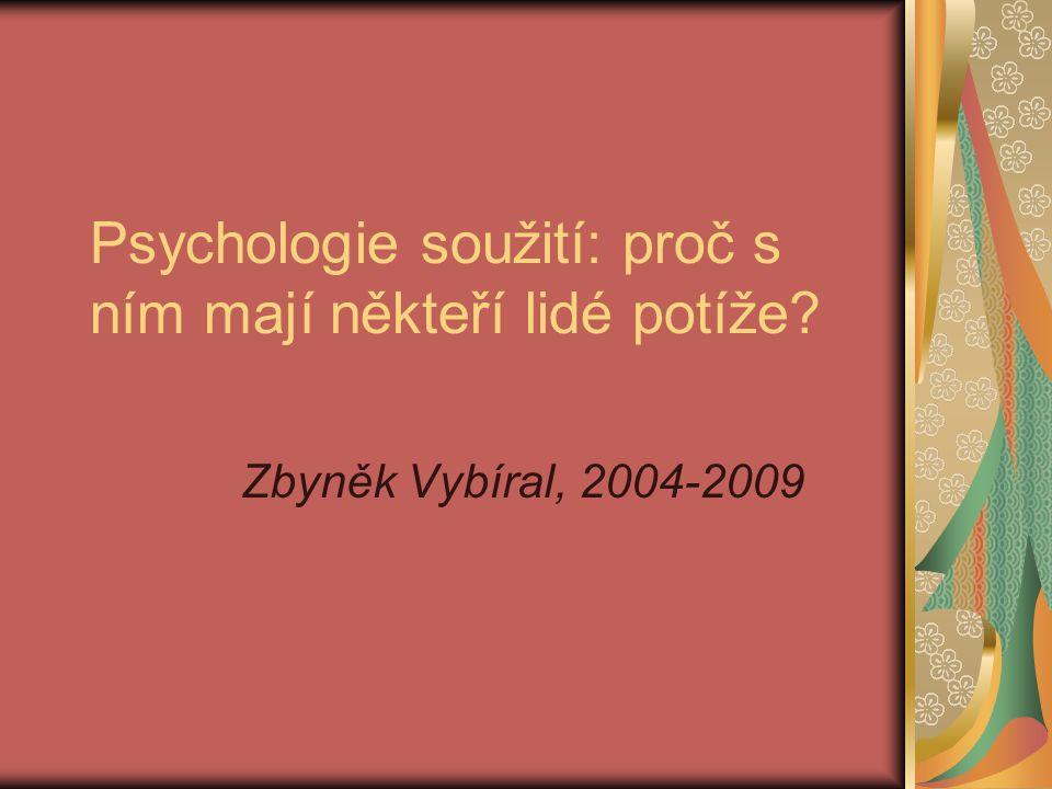 Psychologie soužití: proč s ním mají někteří lidé potíže Zbyněk Vybíral, 2004-2009