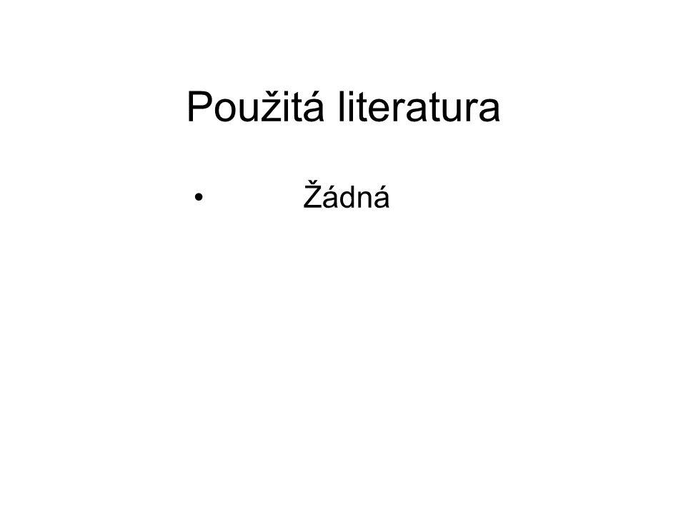 Použitá literatura Žádná