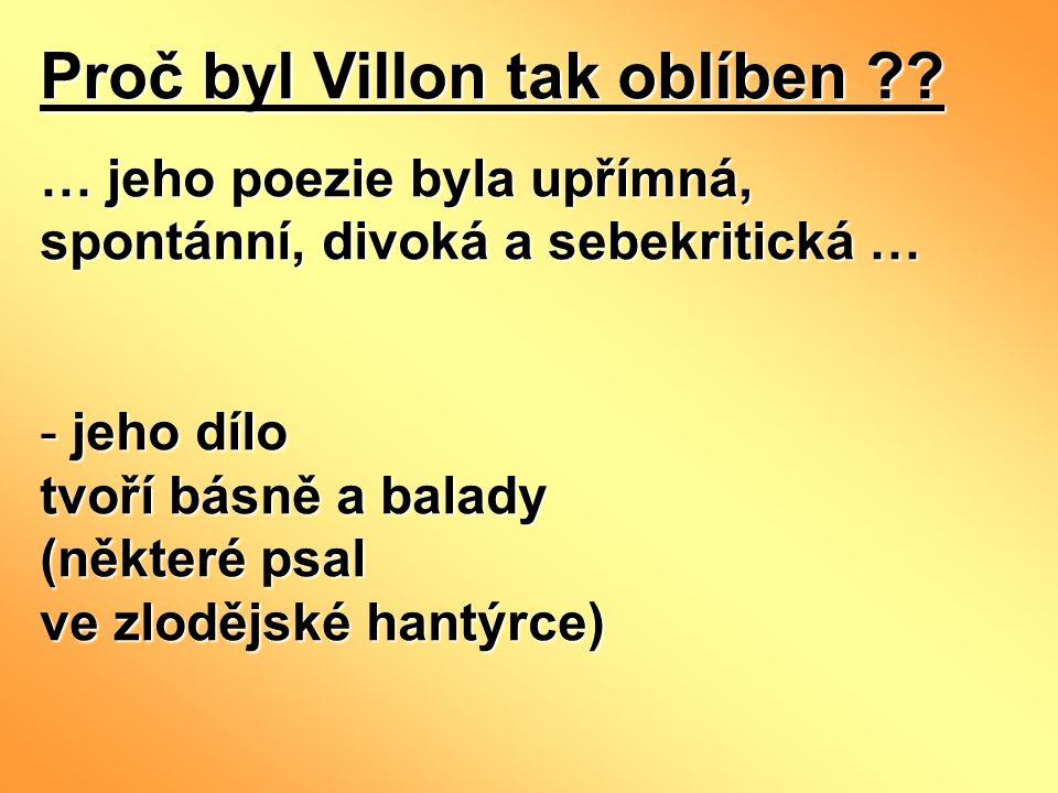 Proč byl Villon tak oblíben ?.