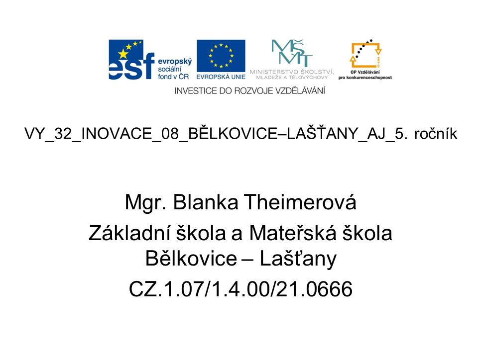 VY_32_INOVACE_08_BĚLKOVICE–LAŠŤANY_AJ_5. ročník Mgr.