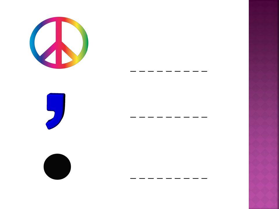  1) woman  2) colon  3) man  4) peace  5) comma  6) full stop