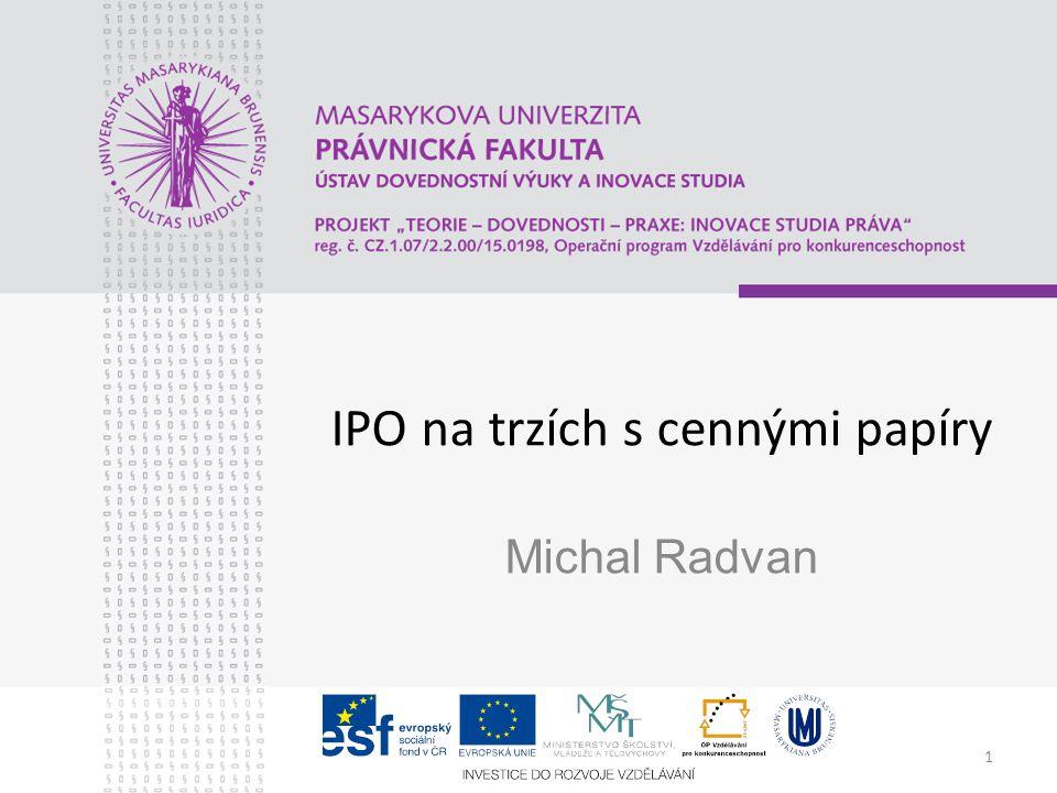 1 IPO na trzích s cennými papíry Michal Radvan