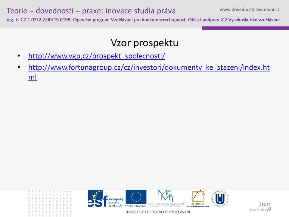 Zápatí prezentace 51 Vzor prospektu http://www.vgp.cz/prospekt_spolecnosti/ http://www.fortunagroup.cz/cz/investori/dokumenty_ke_stazeni/index.ht ml h