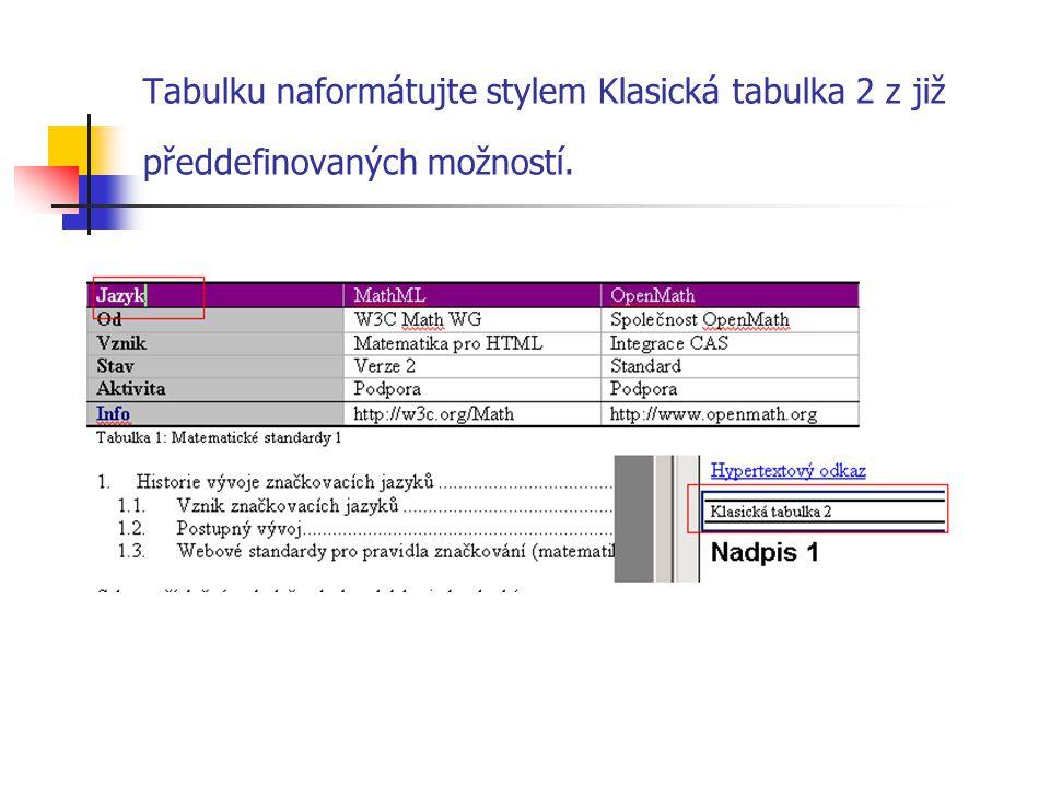 Tabulku naformátujte stylem Klasická tabulka 2 z již předdefinovaných možností.