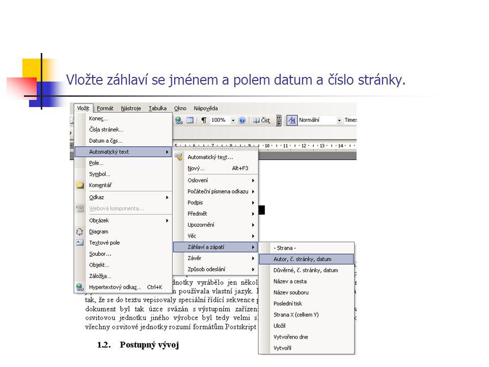 Vložte záhlaví se jménem a polem datum a číslo stránky.